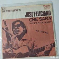 Discos de vinilo: JOSE FELICIANO - CHE SARA ( QUE SERA ) + THERE´S NO ONE ABOUT - EDICIÓN ALEMANA. Lote 222501171