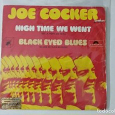 Disques de vinyle: JOE COCKER - HIGH TIME WE WENT / BLACK EYED BLUES - SINGLE POLYDOR SPAIN 1972. Lote 222505072