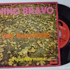 Discos de vinilo: NINO BRAVO : VOY BUSCANDO / MI QUERIDA MAMÁ. (POLYDOR, 1970). Lote 222506582