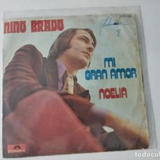 Discos de vinilo: NINO BRAVO MI GRAN AMOR/ NOELIA 7'' SINGLE 1971 POLYDOR. Lote 222506657