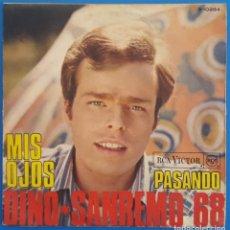 Discos de vinilo: SINGLE / DINO / MIS OJOS - PASANDO / RCA 3-10284 / SANREMO 68. Lote 222506770