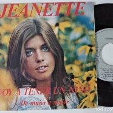 Discos de vinilo: JEANETTE VOY A TENER UN NIÑO/DE MUJER A MUJER 7 SINGLE 1978 ARIOLA. Lote 222510063