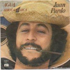 Discos de vinilo: JUAN PARDO - AGUA, ADIOS JAMAICA / SINGLE DE 1976 / BUEN ESTADO RF-4658. Lote 222516621