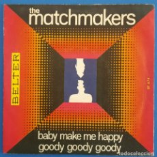 Discos de vinilo: SINGLE / THE MATCHMAKERS / BABY MAKE ME HAPPY - GOOGY GOODY GOODY / BELTER 07.674 / 1969. Lote 222520752