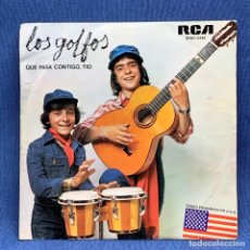 Discos de vinilo: SINGLE LOS GOLFOS - QUE PASA CONTIGO TIO - ESPAÑA - AÑO 1976. Lote 222528837