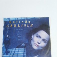 Discos de vinilo: BELINDA CARLISLE HEAVEN IS A PLACE ON EARTH / WE CAN CHANGE ( 1987 VIRGIN UK ) GO GO'S. Lote 222534077