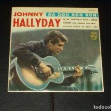Discos de vinilo: JOHNNY HALLYDAY EP DA DOU RON RON+3 EDICION ESPAÑOLA. Lote 222540270