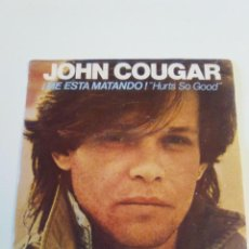 Discos de vinilo: JOHN COUGAR MELLENCAMP ME ESTA MATANDO HURTS SO GOOD / CLOSE ENOUGH ( 1982 MERCURY ESPAÑA ). Lote 222541825
