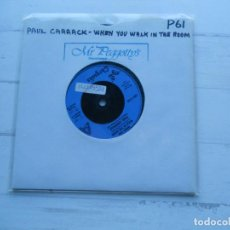 Discos de vinilo: PAUL CARRACK ‎– WHEN YOU WALK IN THE ROOM SINGLE UK 1987 VG++. Lote 222556872