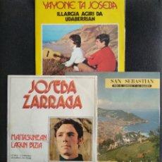 Discos de vinilo: LOTE VINILOS YAYONE TA JOSEBA (EGAÑA) / JOSEBA ZARRAGA / SAN SEBASTIÁN (SINGLES). Lote 222557047