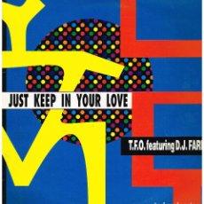 Discos de vinilo: T.F.O. FEATURING D.J. FARFA - JUST KEEP IN YOUR LOVE - MAXI SINGLE 1993. Lote 222565246