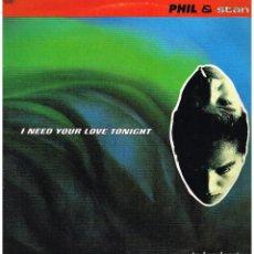 Discos de vinilo: PHIL & STAN ?- I NEED YOUR LOVE TONIGHT (6 VERSIONES) - MAXI SINGLE 1992. Lote 222567341