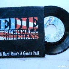 Discos de vinilo: EDIE BRICKELL & NEW BOHEMIANS – A HARD RAIN'S A GONNA FALL SINGLE PROMO 1990 EX/EX. Lote 222574562