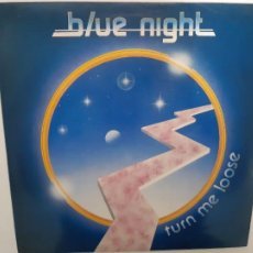 Discos de vinilo: BLUE NIGHT- TURN ME LOOSE - UK LP 1983 - EXC. ESTADO.. Lote 222576143