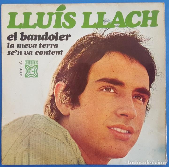 EP / LLUIS LLACH / EL BANDOLER - LA MEVA TERRA - SEN VA CONTENT / CONCENTRIC 6.066-UC / 1968 (Música - Discos de Vinilo - EPs - Solistas Españoles de los 50 y 60)
