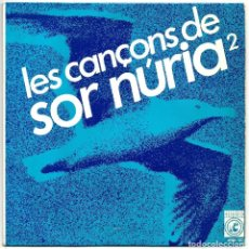 Discos de vinilo: LES CANÇONS DE SOR NÚRIA -2 - CANÇÓ CATALANA (EP) 1967 - DISCOGRAFICA CONCENTRIC. Lote 222598757