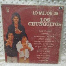 Discos de vinilo: LOS CHUNGUITOS - LO MEJOR DE LOS CHUNGUITOS - LP. Lote 222609976