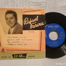 Discos de vinilo: RAFAEL FARINA - VINO AMARGO / AY, HERMANITA / ASI ES EL ARTE / SOMBRA DE AMARA - RARO EP AÑO 1958. Lote 222612975