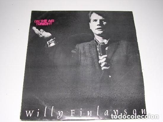 WILLY FINLANSON ON THE AIR TONIGHT (Música - Discos de Vinilo - Singles - Pop - Rock Extranjero de los 80)