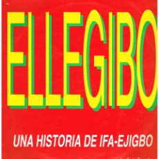 Discos de vinilo: ELLEGIBO - UNA HISTORIA DE IFA EJIGBO - MAXI SINGLE 1992. Lote 222624766
