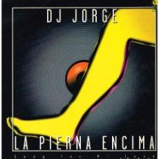 Discos de vinilo: DJ JORGE - LA PIERNA ENCIMA (SONG FOR MARÍA JOSÉ) - MAXI SINGLE 2000. Lote 222625108