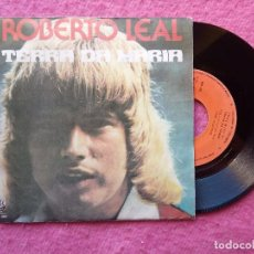 Discos de vinilo: SINGLE ROBERTO LEAL - TERRA DA MARIA / MENINA ATREVIDA - RS 565 - PORTUGAL PRESS (EX-/VG++). Lote 222639965