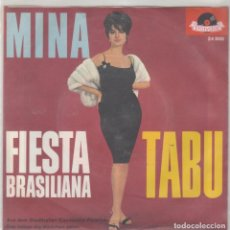 Discos de vinilo: 45 GIRI MINA IN TEDESCO FIESTA BRASILIANA /TABU' LABEL POLYDOR 24900 WEST GERMANY 1962. Lote 222648457