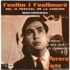 Discos de vinilo: ANTONI PARERA FONS - T'ESTIM I T'ESMIMARÉ (EP) 1967 - IX FESTIVAL DE LA CANCIÓN MEDITERRANEA. Lote 222653570
