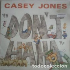 Discos de vinilo: CASEY JONES - DON'T HA HA - MAXI-SINGLE 1990. Lote 222655540