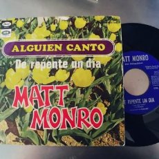 Discos de vinilo: MATT MONRO-SINGLE ALGUIEN CANTO. Lote 222667422