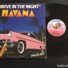 "Discos de vinilo: HAVANA DRIVE IN THE NIGHT - EXTENDED 12"" ITALO DISCO - FRANCIA. Lote 222673825"