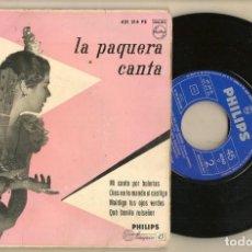 Discos de vinilo: DISCOS. SINGLES VINILO: LA PAQUERA CANTA. MI CANTO POR BULERIAS. PHILIPS 421 214 PE. (P/B72.C2). Lote 222674948