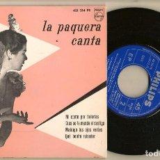 Discos de vinilo: DISCOS. SINGLES VINILO: LA PAQUERA CANTA. MI CANTO POR BULERIAS. PHILIPS 421 214 PE. (P/B72.C2). Lote 222675006