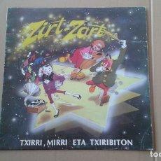 Discos de vinilo: TXIRRI , MIRRI ETA TXIRIBITON - ZIRT ZART LP 1987. Lote 222675216