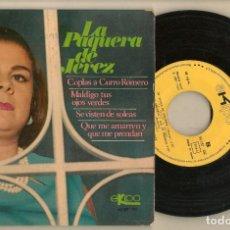 Discos de vinilo: DISCOS. SINGLES VINILO: LA PAQUERA DE JEREZ. COPLAS A CURRO ROMERO. EKIPO 66.187. (P/B72.C2). Lote 222675322