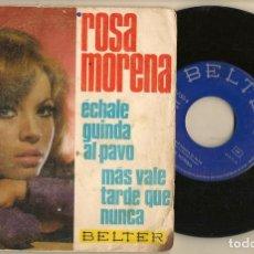 Discos de vinilo: DISCOS. SINGLES VINILO: ROSA MORENA. ÉCHALE GUINDAS AL PAVO. BELTER. 07750 (P/B72.C2). Lote 222676220
