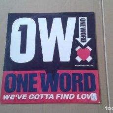 Discos de vinilo: ONE WORD FEATURING YVETTE - WE´VE GOTTA FIND LOVE MAXI SINGLE 1989 EDICION INGLESA. Lote 222683115