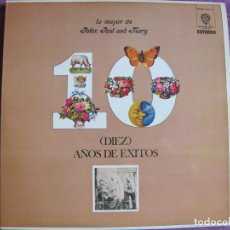 Discos de vinilo: LP - PETER, PAUL AND MARY - DIEZ AÑOS DE EXITOS (SPAIN, WB RECORDS 1971). Lote 222692146