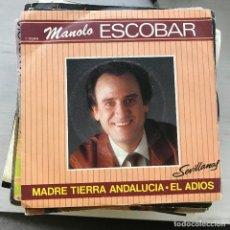 Discos de vinilo: MANOLO ESCOBAR - MADRE TIERRA ANDALUCÍA / EL ADIÓS - SINGLE BELTER 1984. Lote 222697056