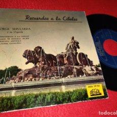Discos de vinilo: JORGE SEPULVEDA RECUERDOS A LA CIBELES/ESPAÑA ANTIGUA/¡ADIOS CATALINA! +1 EP 195? REGAL. Lote 222697146