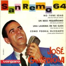 Discos de vinilo: JOSÉ GUARDIOLA - SAN REMO 64 (EP) 1964 - NO TIENE EDAD, UN BESO PEQUEÑÍSIMO, UNA LÁGRIMA EN TUS OJOS. Lote 222705837