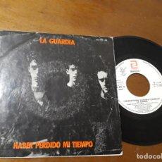 Discos de vinilo: LA GUARDIA. HABER PERDIDO MI TIEMPO. 1 CERTAMEN POP-ROCK FUENGIROLA 1985-SINGLE-. Lote 222706620