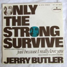 Discos de vinilo: SINGLE VINILO JERRY BUTLER ONLY THE STRONG SURVIVE 1969. Lote 222708028