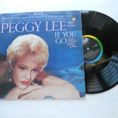 Discos de vinilo: PEGGY LEE – IF YOU GO LP UK 1986 REEDICIÓN DEL ORIGINAL DE 1961 - VG++/VG++. Lote 222710500