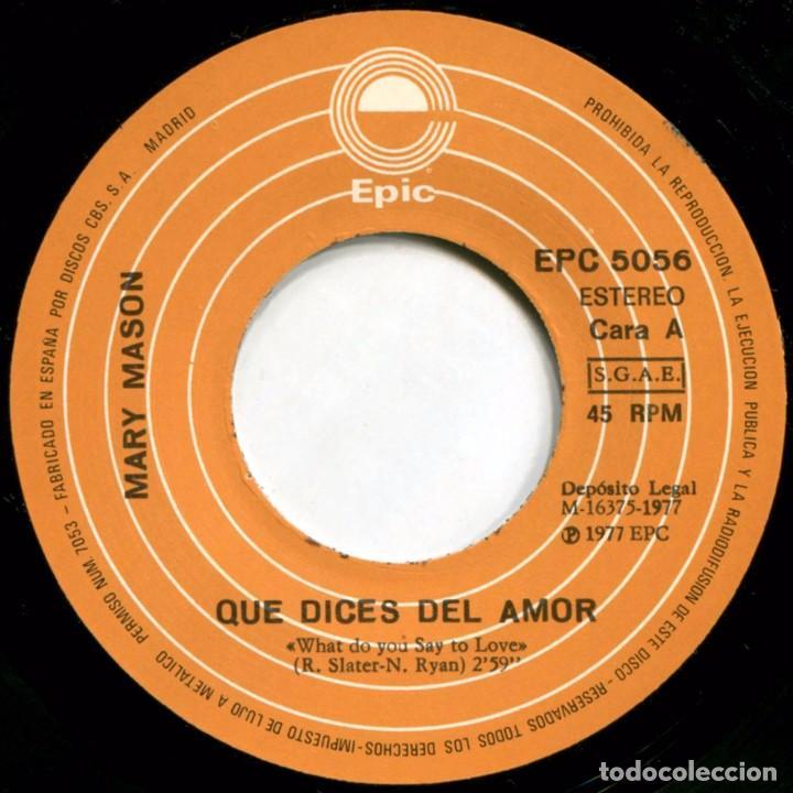 Discos de vinilo: Mary Mason - Que Dices Del Amor (What Do You Say To Love) - Sg Spain 1977 - Epic EPC 5056 - Foto 3 - 222714412