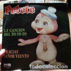 Discos de vinilo: PETETE LA CANCION TO-TO-TO/GRACIAS SEÑOR VIENTO- SINGLE 1981 BELTER. Lote 222716713