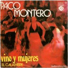 Discos de vinilo: PACO MONTERO - VINO Y MUJERES / EL CALAMBRE - SG PROMO SPAIN. Lote 222720358