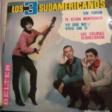 Discos de vinilo: LOS 3 SUDAMERICANOS - SIN TIMÓN +3 EP. Lote 222738751