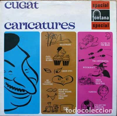 XAVIER CUGAT AND HIS ORCHESTRA - CUGAT CARICATURES - FONTANA SFL 13156 - 1969 - EDICIÓN UK (Música - Discos - LP Vinilo - Orquestas)