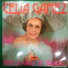 Discos de vinilo: CELIA GAMEZ. POR LA CALLE DE ALCALA... CHOTIS Y PASODOBLES. LP POLYDOR 1975 RF-8752 , DOBLE PORTADA. Lote 222741025
